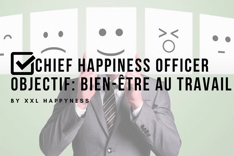 chief happiness officer et happiness manager qvt bordeaux définition