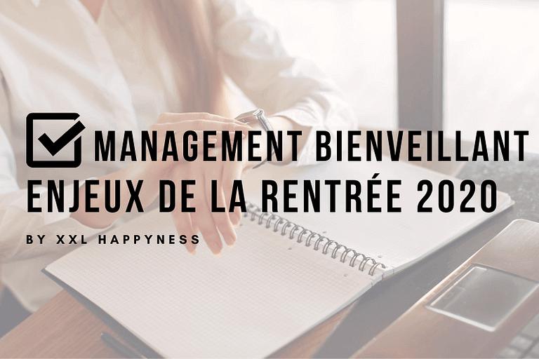 Management bienveillant et responsabilité individuelle : les enjeux de la rentrée 2020 en entreprise
