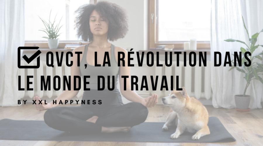 QVCT, la révolution dans le monde du travail